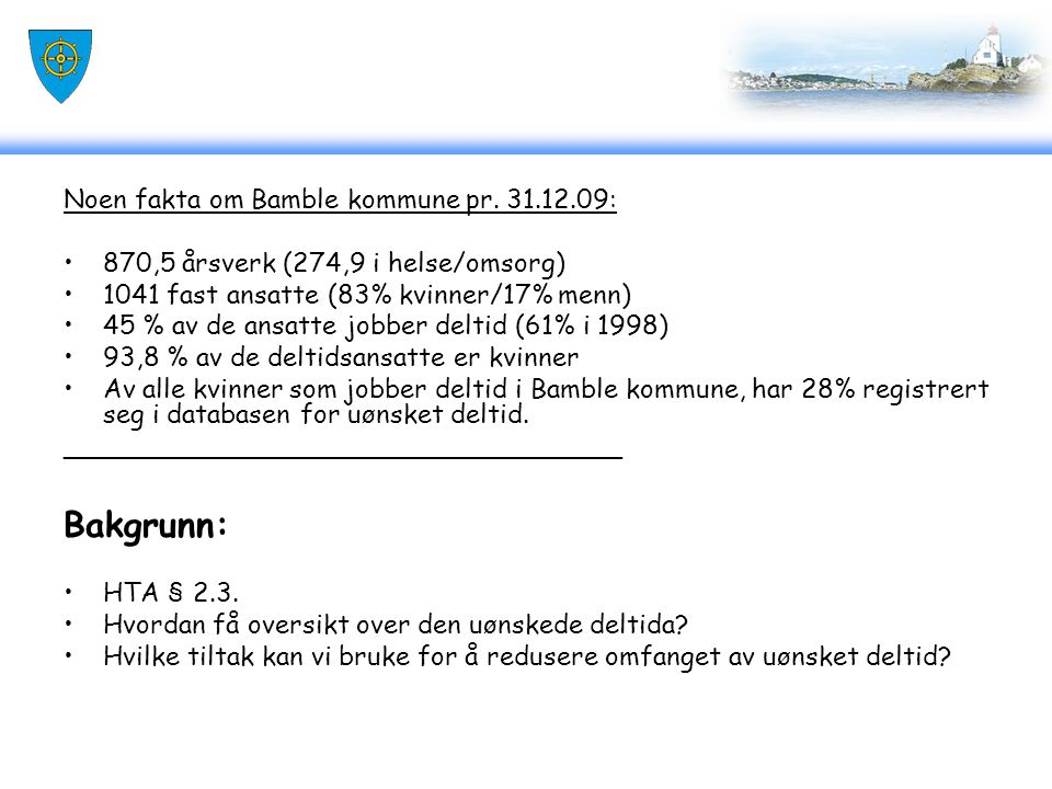 Bakgrunn: Noen fakta om Bamble kommune pr. 31.12.09: