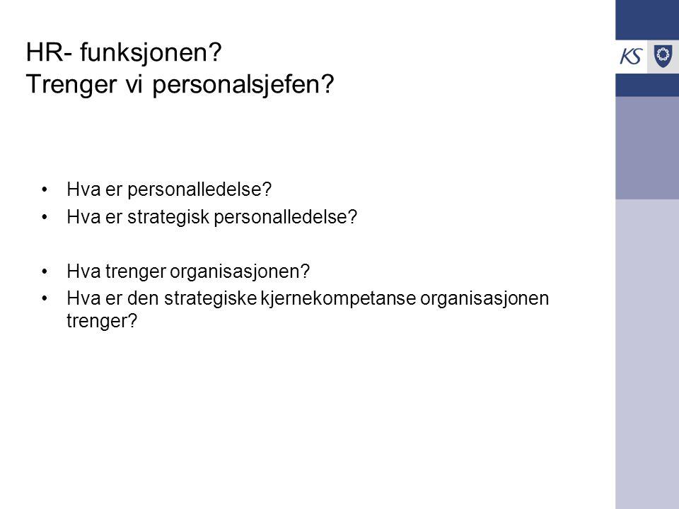 HR- funksjonen Trenger vi personalsjefen