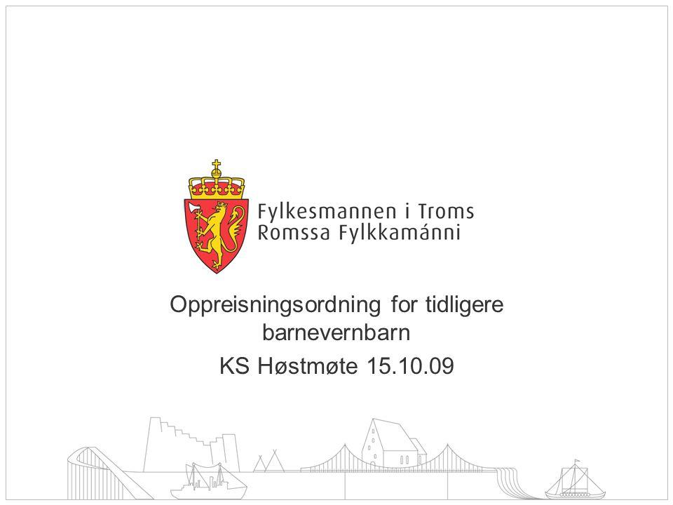 Oppreisningsordning for tidligere barnevernbarn KS Høstmøte 15.10.09