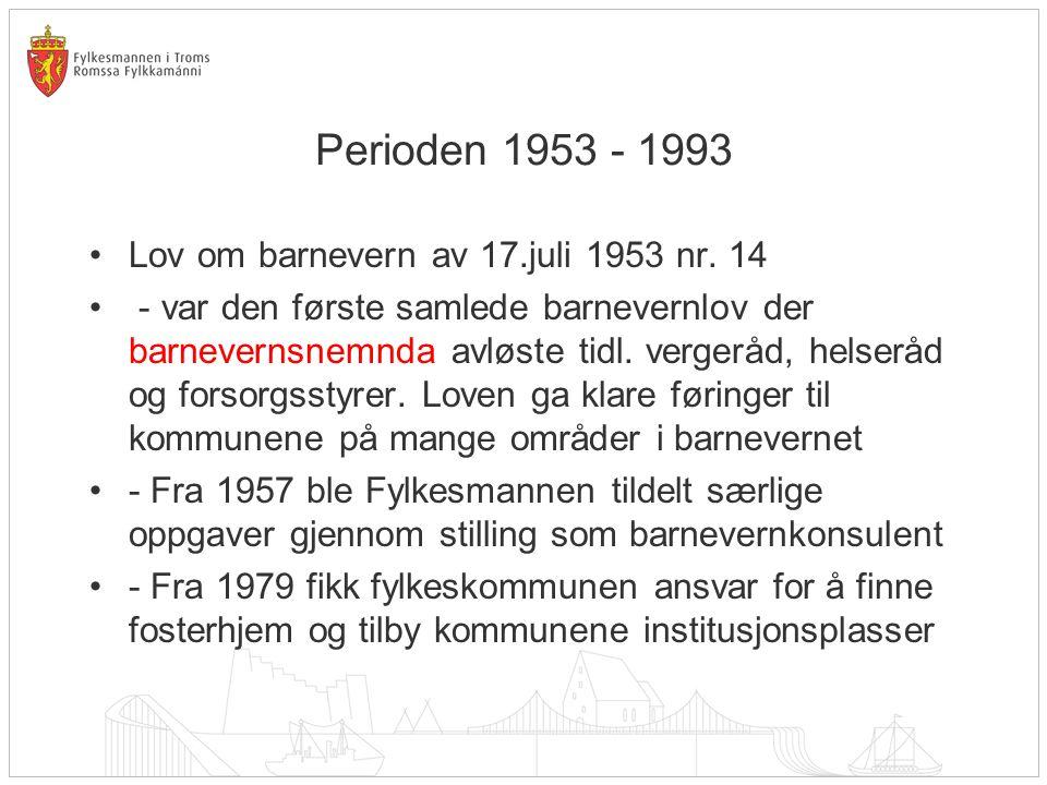 Perioden 1953 - 1993 Lov om barnevern av 17.juli 1953 nr. 14