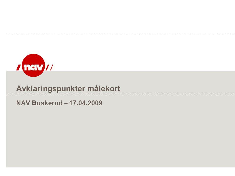 Avklaringspunkter målekort NAV Buskerud – 17.04.2009