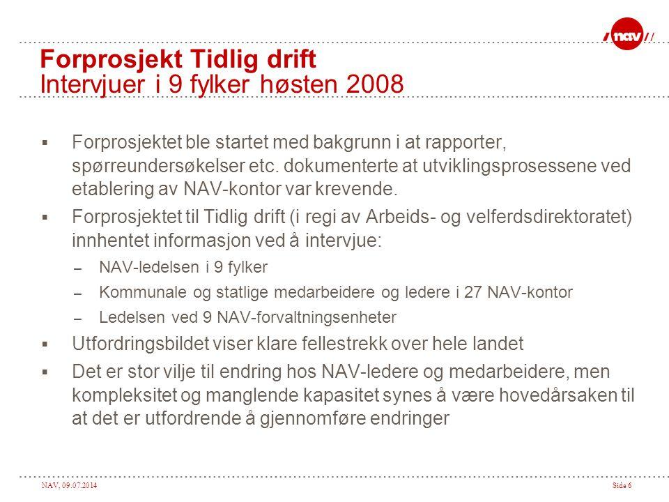 Forprosjekt Tidlig drift Intervjuer i 9 fylker høsten 2008