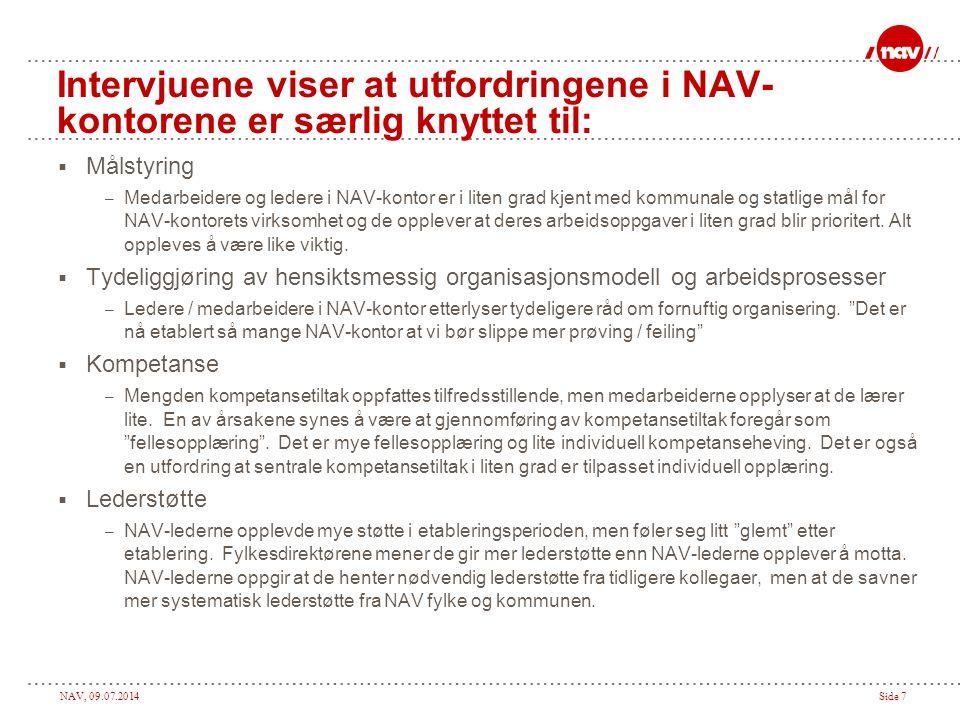 Intervjuene viser at utfordringene i NAV-kontorene er særlig knyttet til: