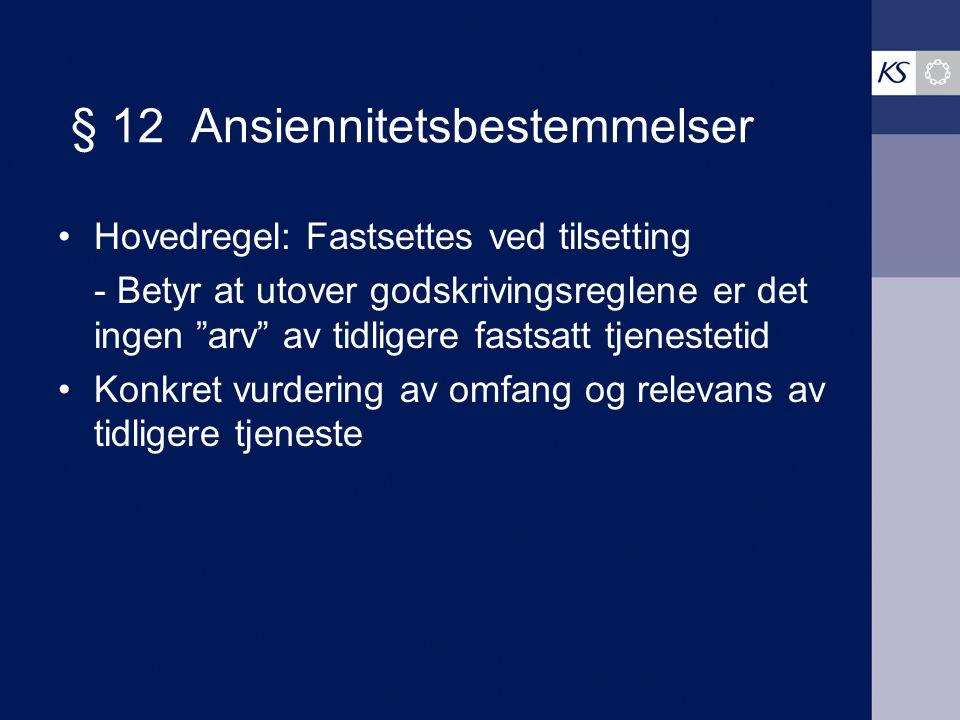 § 12 Ansiennitetsbestemmelser