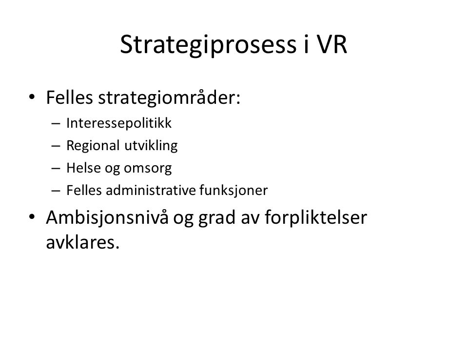 Strategiprosess i VR Felles strategiområder: