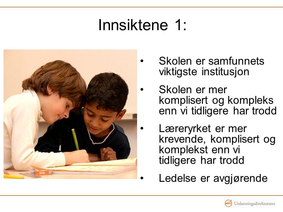 Innsiktene 1: Skolen er samfunnets viktigste institusjon