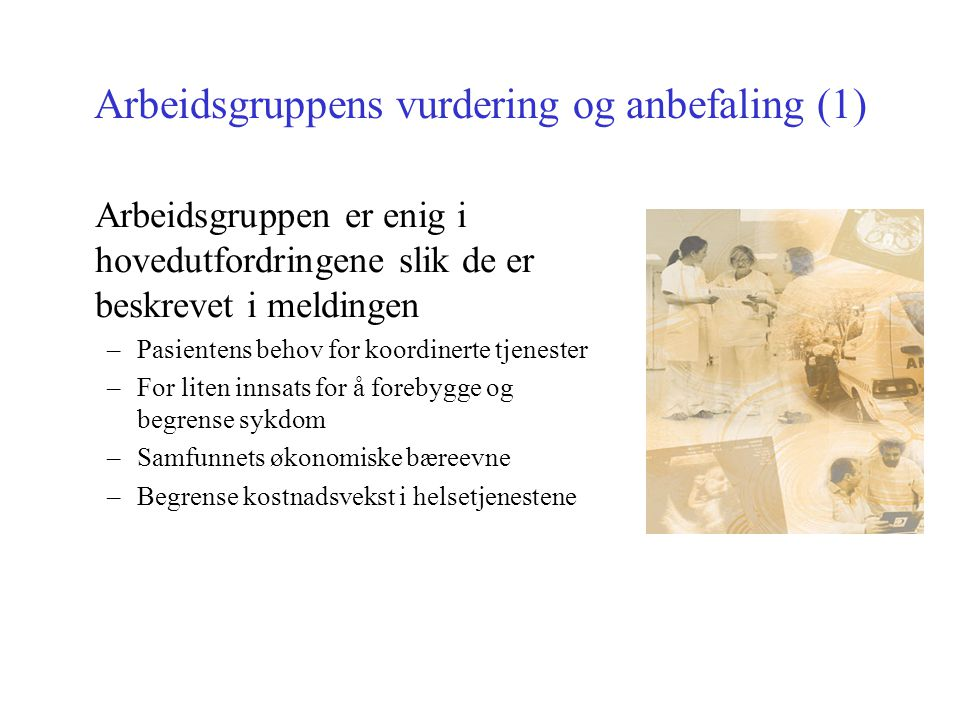Arbeidsgruppens vurdering og anbefaling (1)