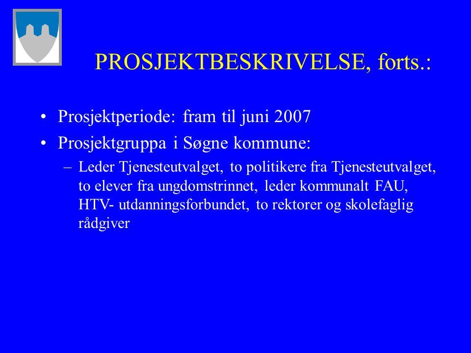 PROSJEKTBESKRIVELSE, forts.: