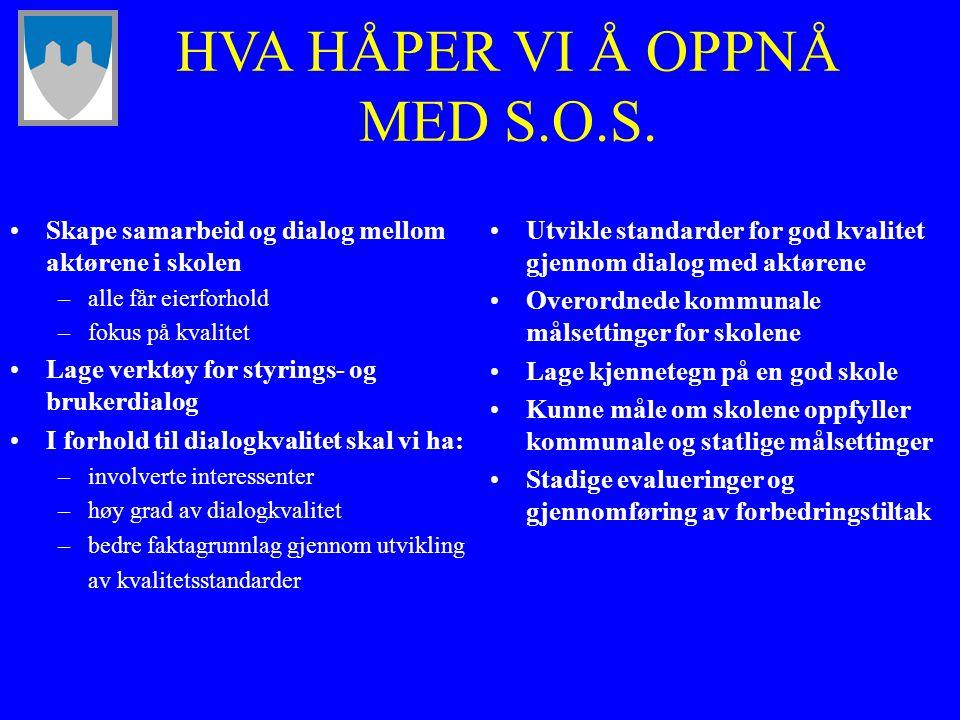 HVA HÅPER VI Å OPPNÅ MED S.O.S.