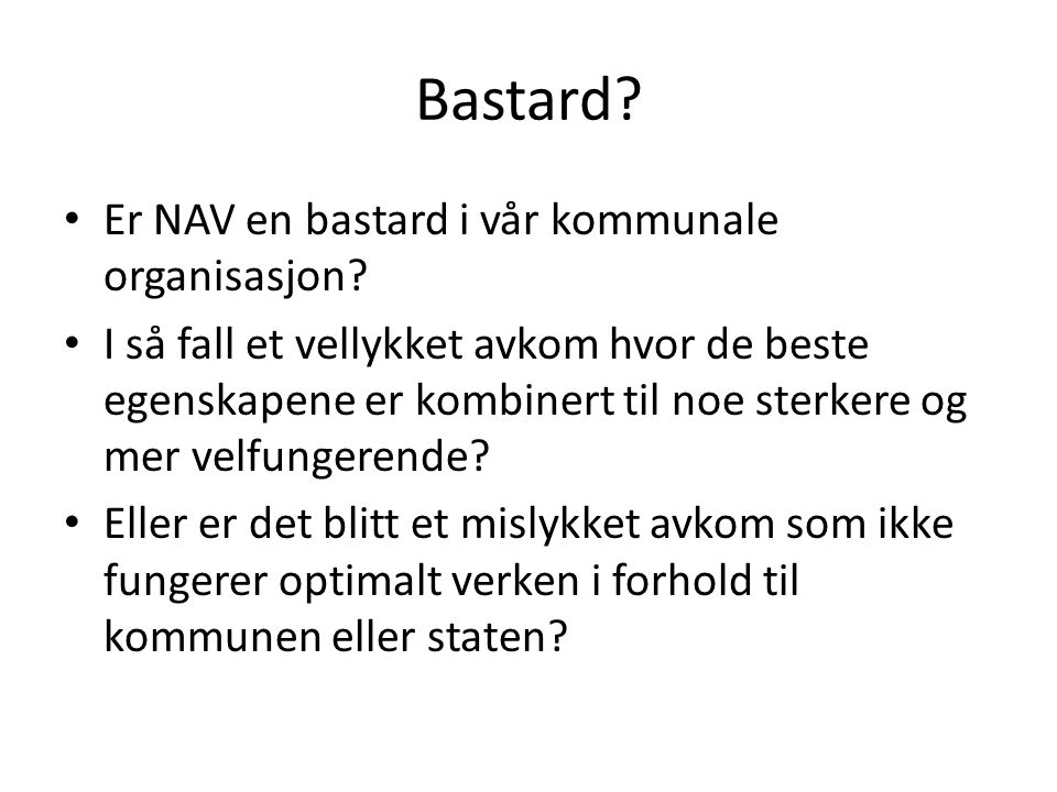 Bastard Er NAV en bastard i vår kommunale organisasjon