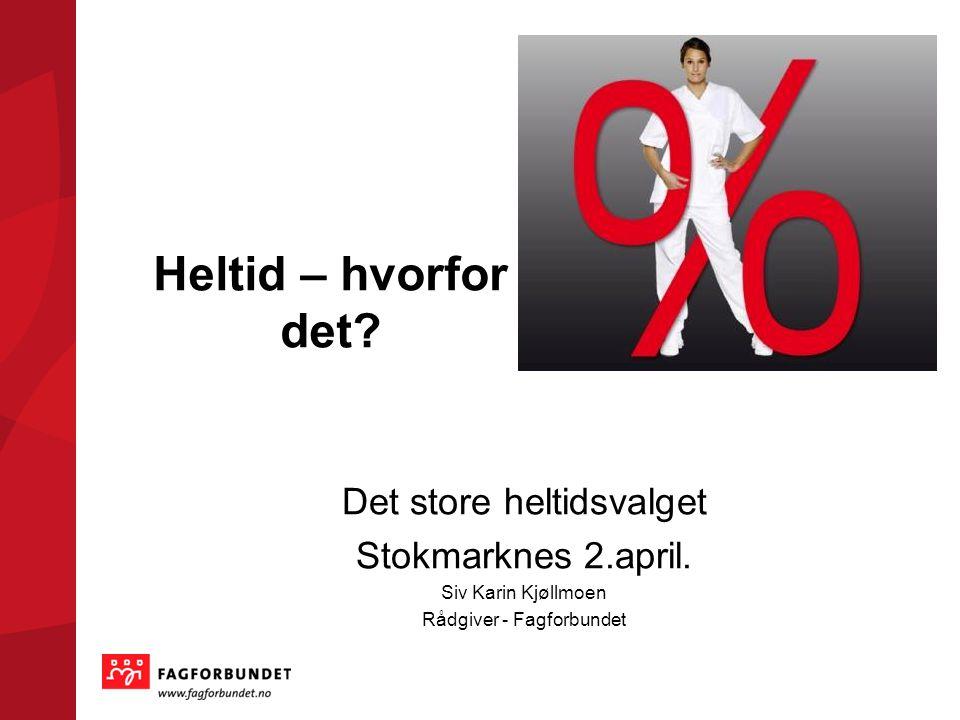 Heltid – hvorfor det Det store heltidsvalget Stokmarknes 2.april.