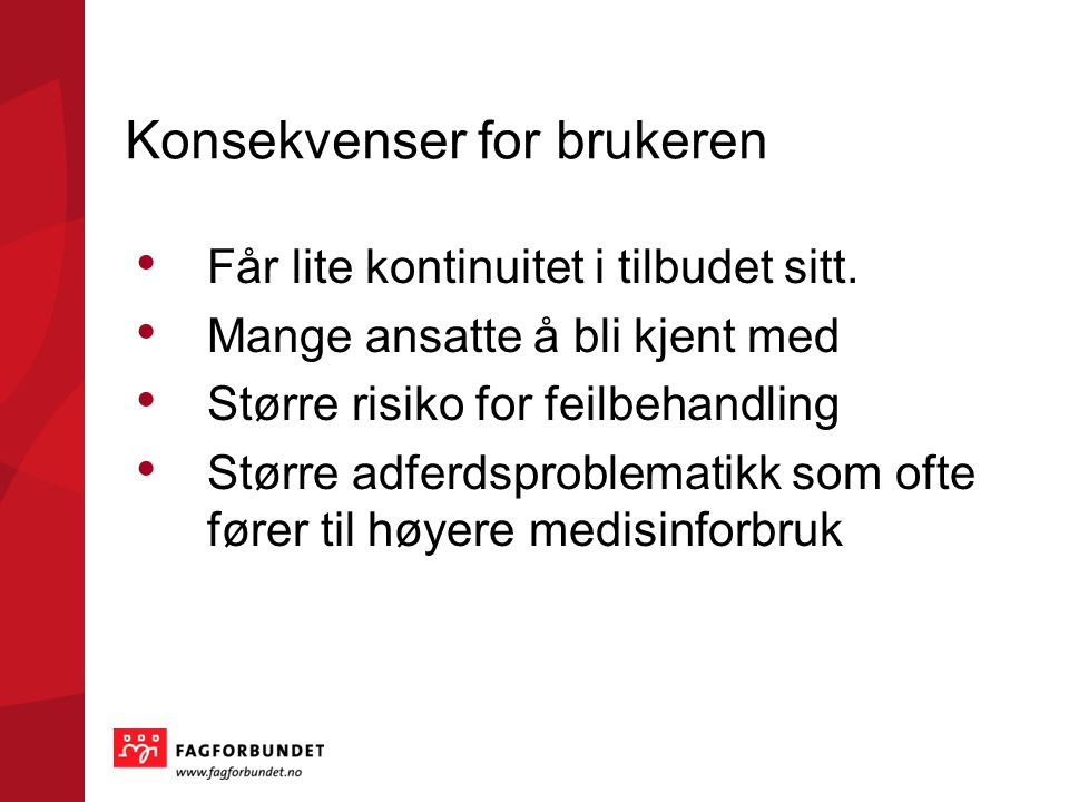 Konsekvenser for brukeren
