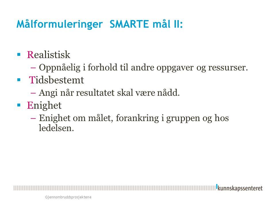 Målformuleringer SMARTE mål II: