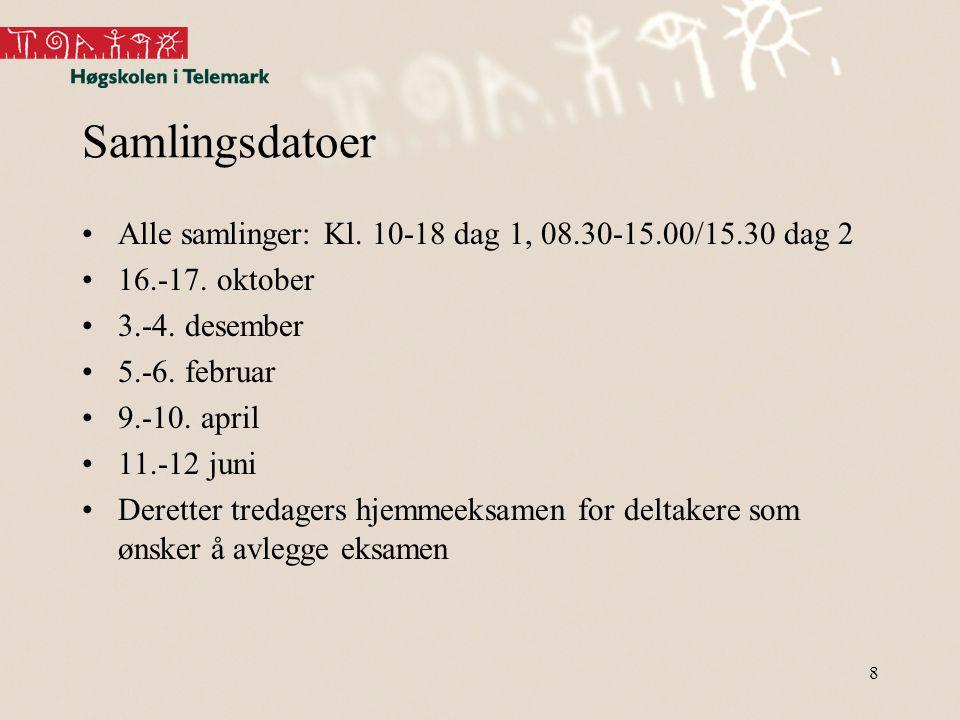Samlingsdatoer Alle samlinger: Kl. 10-18 dag 1, 08.30-15.00/15.30 dag 2. 16.-17. oktober. 3.-4. desember.