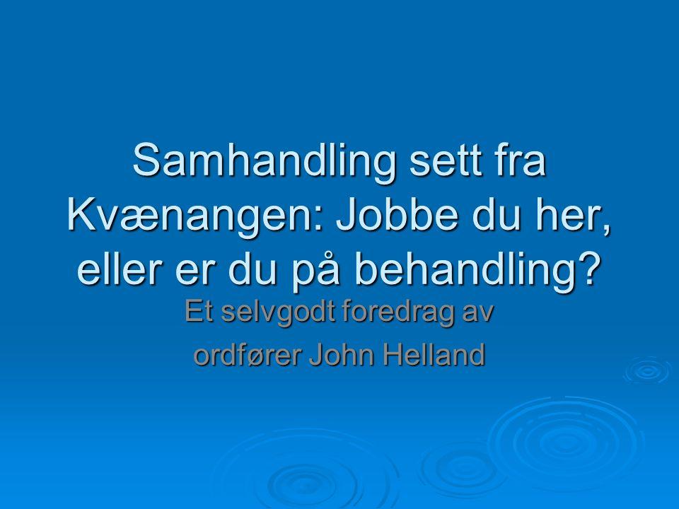 Et selvgodt foredrag av ordfører John Helland