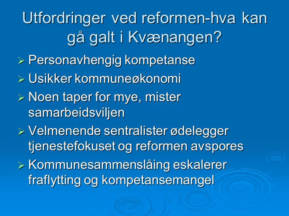 Utfordringer ved reformen-hva kan gå galt i Kvænangen