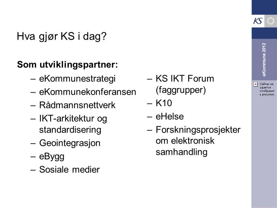 Hva gjør KS i dag Som utviklingspartner: eKommunestrategi