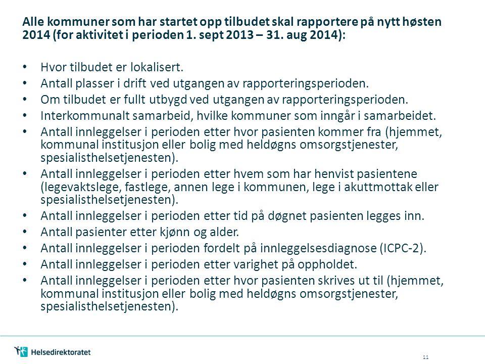 Alle kommuner som har startet opp tilbudet skal rapportere på nytt høsten 2014 (for aktivitet i perioden 1. sept 2013 – 31. aug 2014):