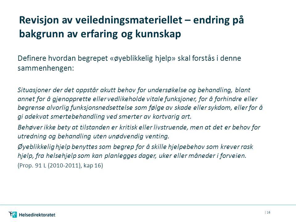 Revisjon av veiledningsmateriellet – endring på bakgrunn av erfaring og kunnskap