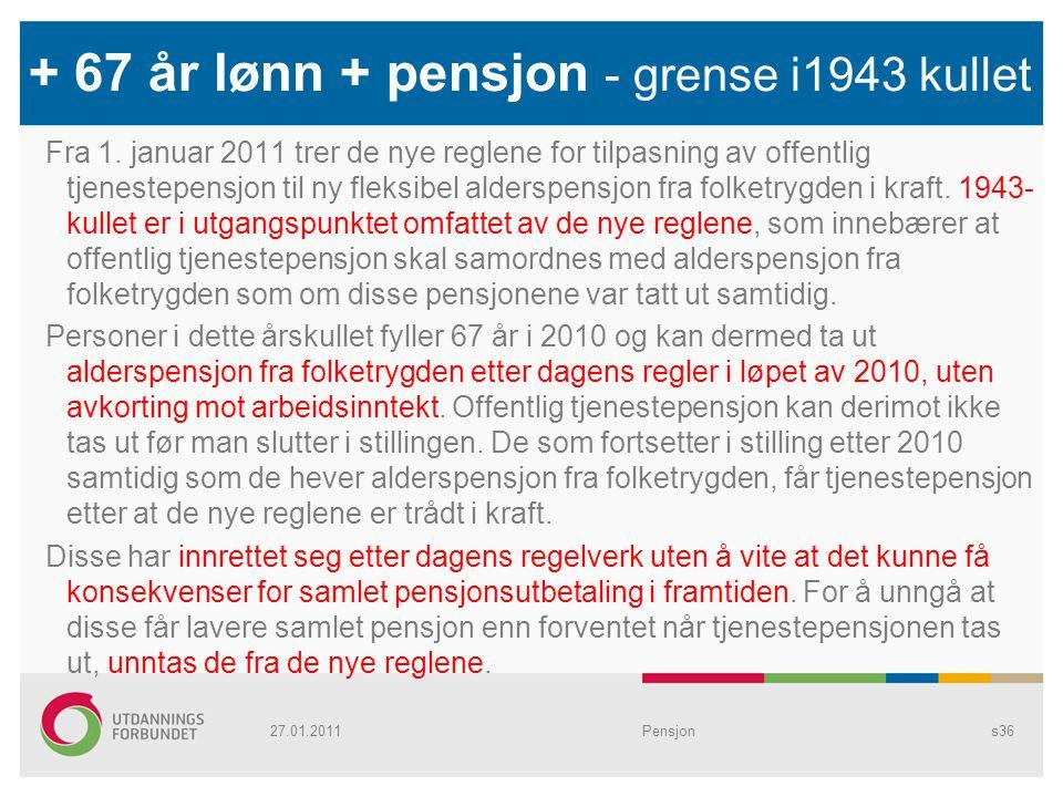 + 67 år lønn + pensjon - grense i1943 kullet