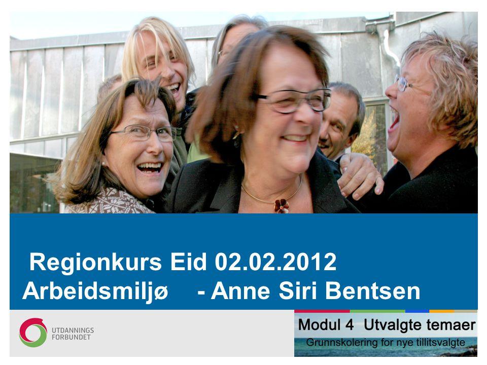 Regionkurs Eid 02.02.2012 Arbeidsmiljø - Anne Siri Bentsen