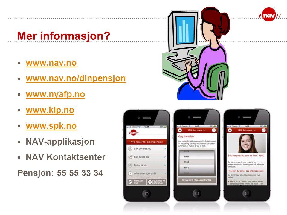 Mer informasjon www.nav.no www.nav.no/dinpensjon www.nyafp.no