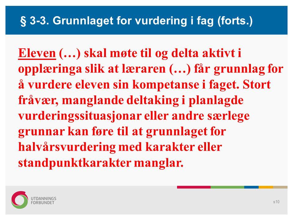 § 3-3. Grunnlaget for vurdering i fag (forts.)