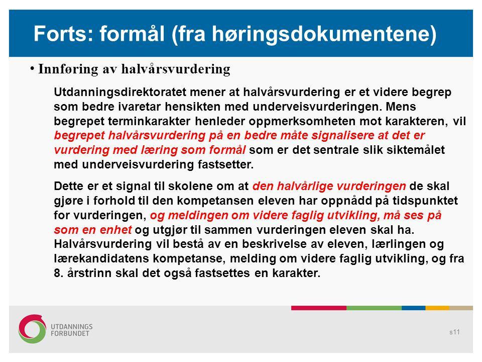 Forts: formål (fra høringsdokumentene)