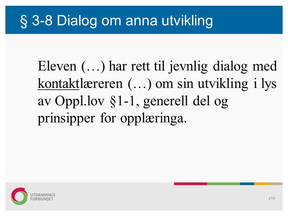 § 3-8 Dialog om anna utvikling