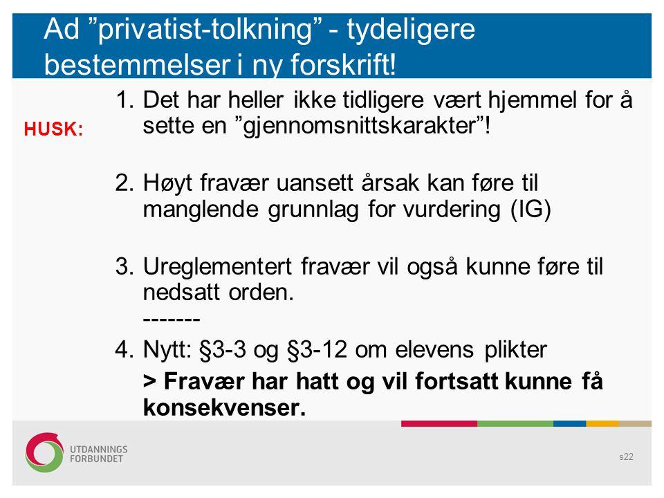 Ad privatist-tolkning - tydeligere bestemmelser i ny forskrift!