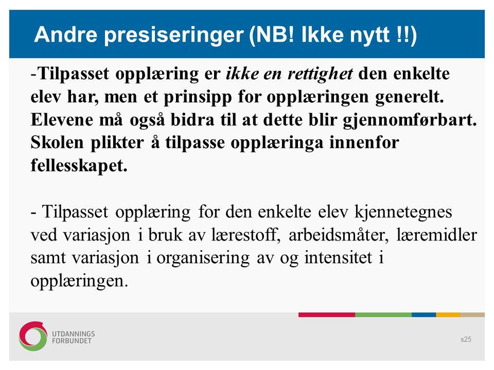 Andre presiseringer (NB! Ikke nytt !!)