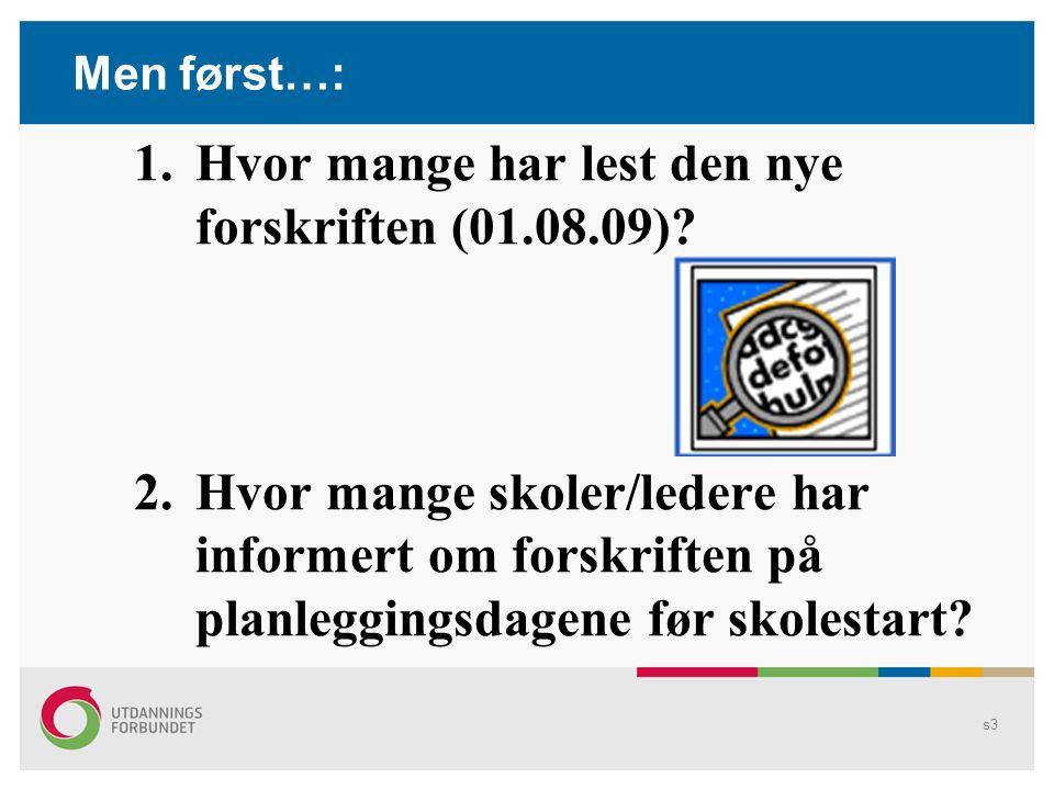 Hvor mange har lest den nye forskriften (01.08.09)
