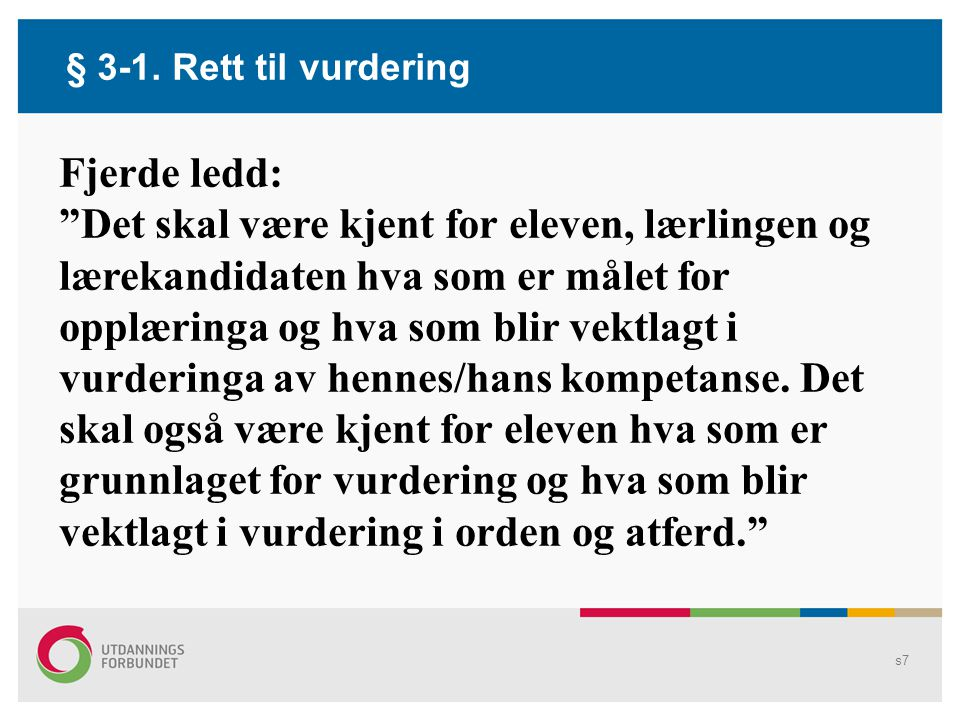 § 3-1. Rett til vurdering Fjerde ledd: