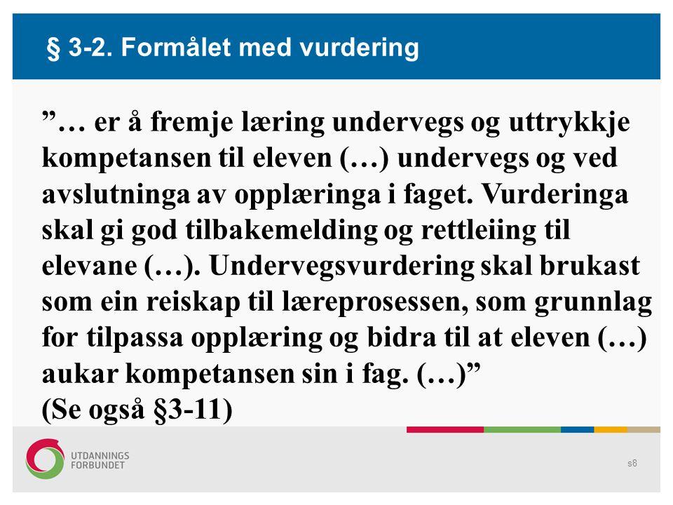 § 3-2. Formålet med vurdering