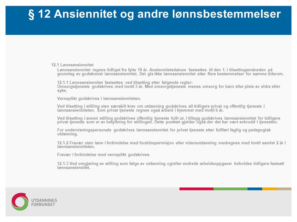 § 12 Ansiennitet og andre lønnsbestemmelser