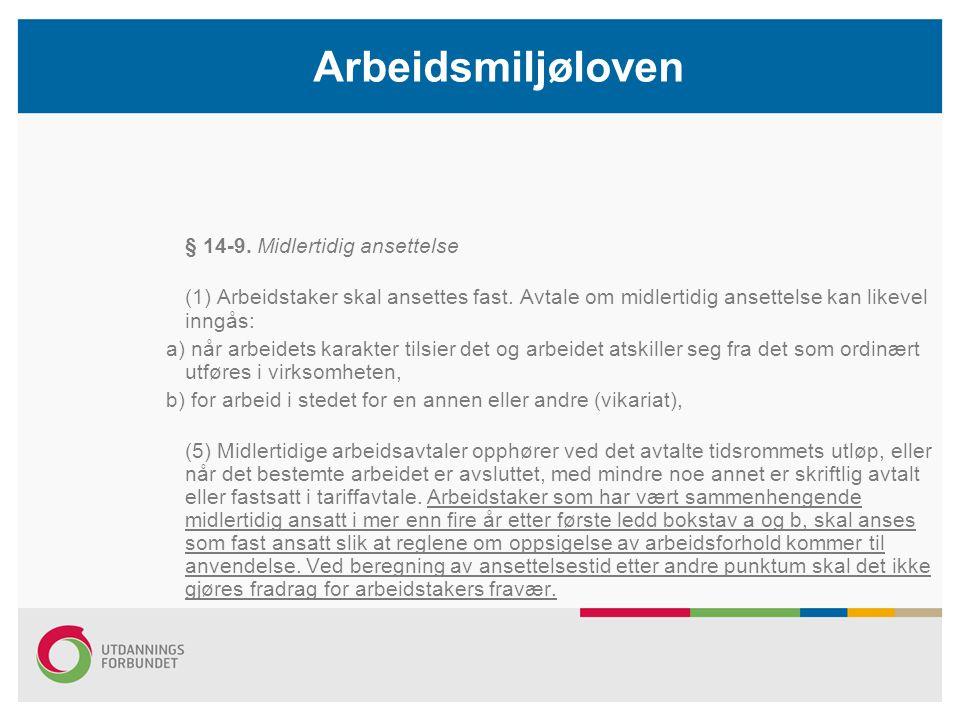 Arbeidsmiljøloven § 14-9. Midlertidig ansettelse