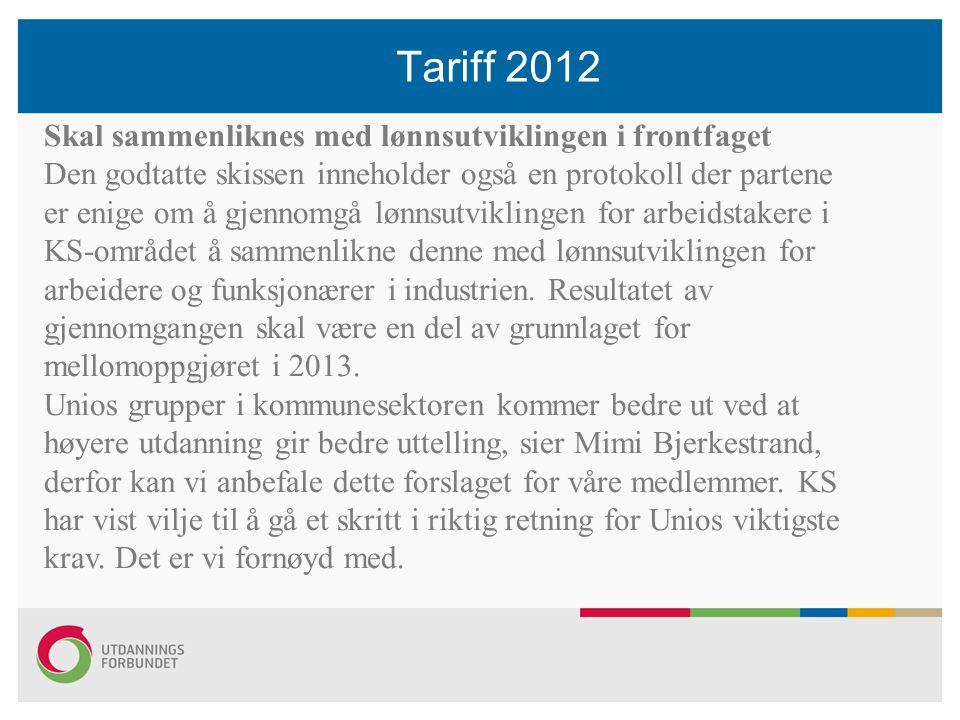 Tariff 2012 Skal sammenliknes med lønnsutviklingen i frontfaget