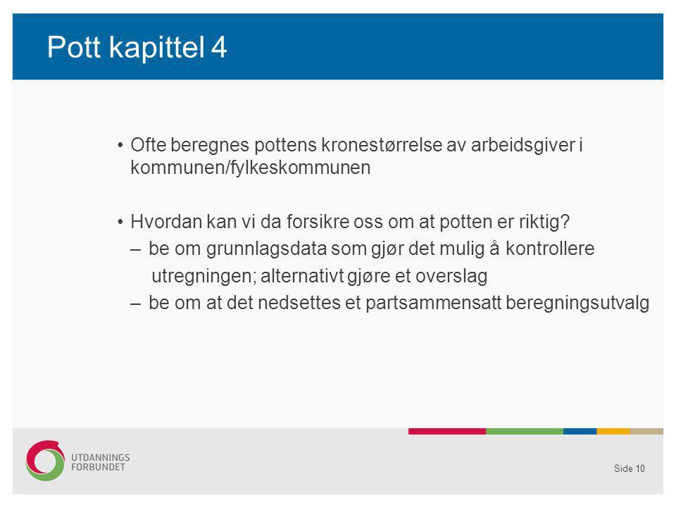 Pott kapittel 4 Ofte beregnes pottens kronestørrelse av arbeidsgiver i kommunen/fylkeskommunen.