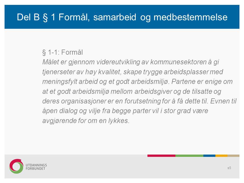 Del B § 1 Formål, samarbeid og medbestemmelse