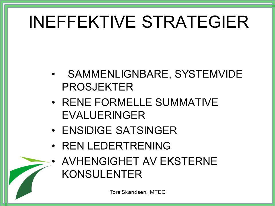INEFFEKTIVE STRATEGIER