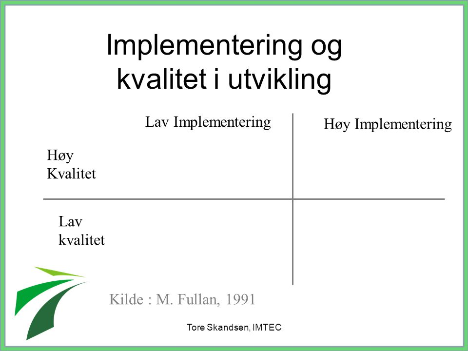 Implementering og kvalitet i utvikling