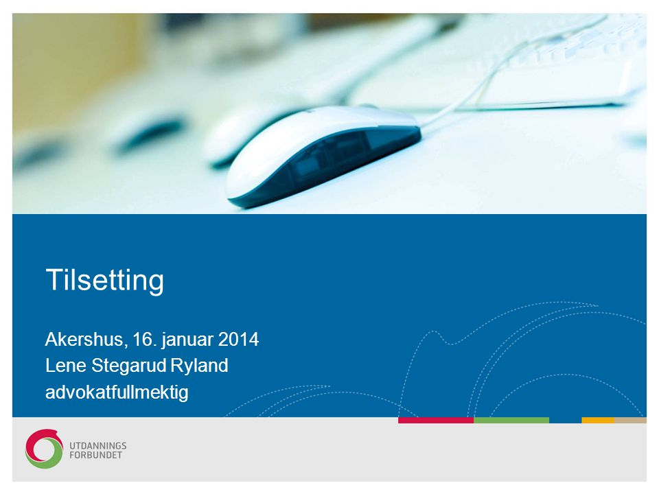 Akershus, 16. januar 2014 Lene Stegarud Ryland advokatfullmektig
