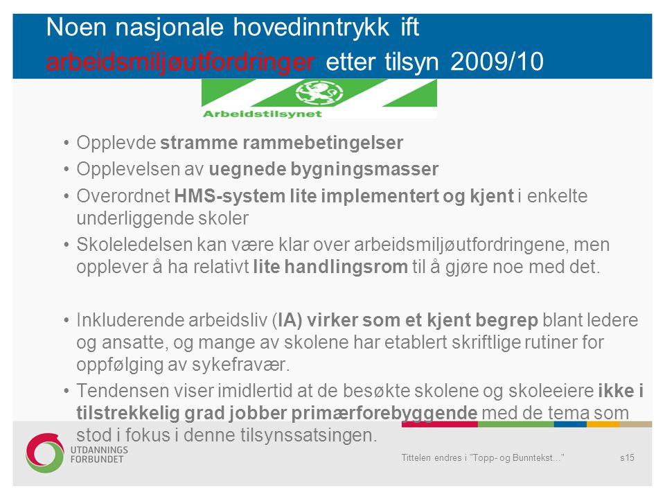 Noen nasjonale hovedinntrykk ift arbeidsmiljøutfordringer etter tilsyn 2009/10