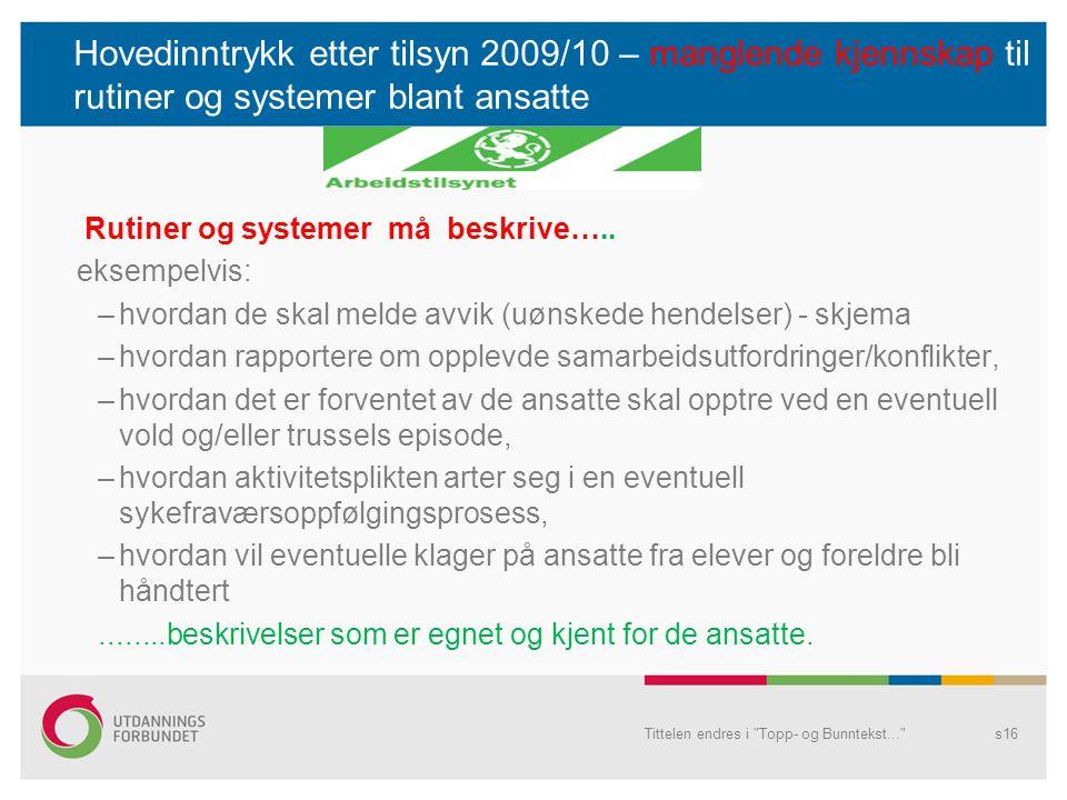 Hovedinntrykk etter tilsyn 2009/10 – manglende kjennskap til rutiner og systemer blant ansatte