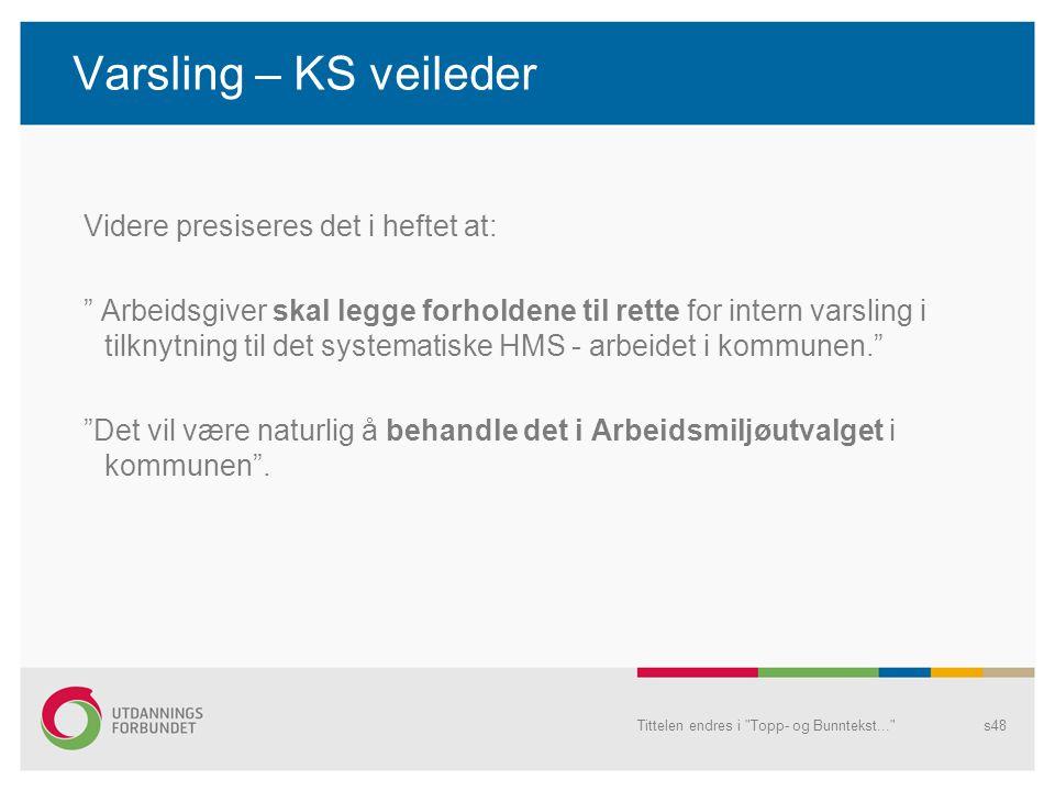 Varsling – KS veileder Videre presiseres det i heftet at: