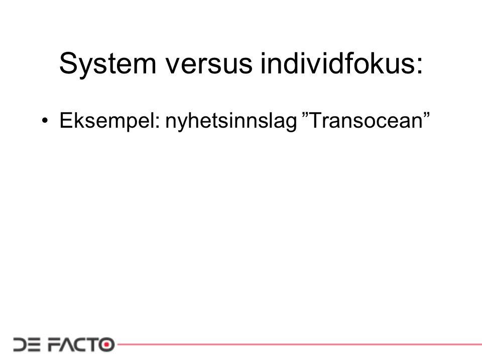 System versus individfokus: