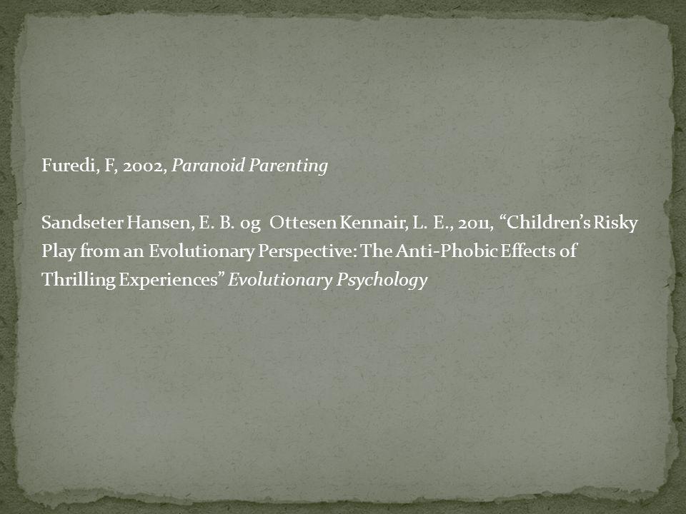 Furedi, F, 2002, Paranoid Parenting