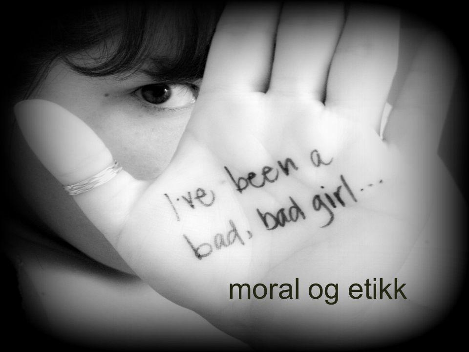 3. Moral og etikk moral og etikk