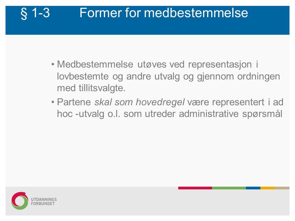 § 1-3 Former for medbestemmelse