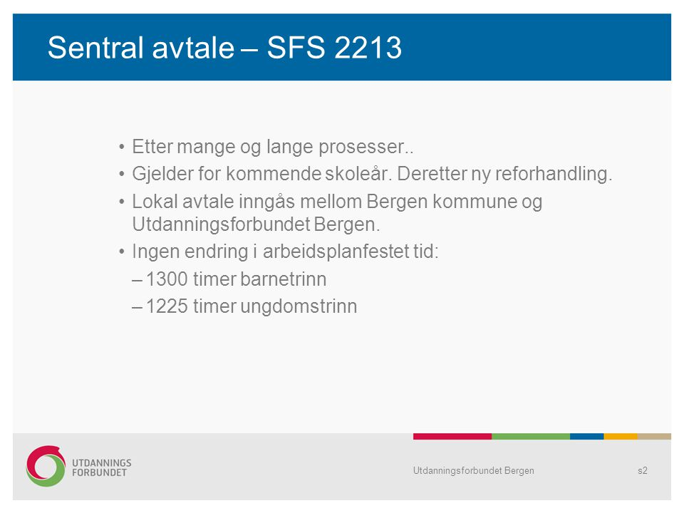 Sentral avtale – SFS 2213 Etter mange og lange prosesser..